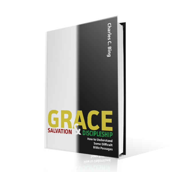 Grace Salvation and Discipleship, Charlie Bing
