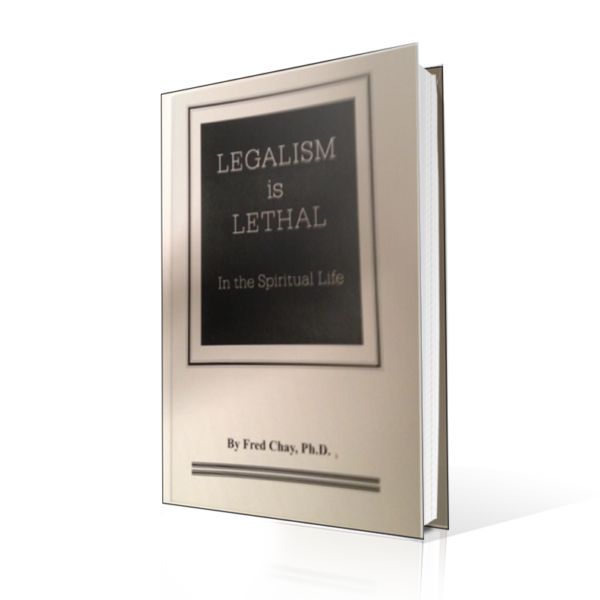 Legalism is Lethal, Fred Chay