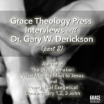 An Interview with Dr. Gary Derickson (Part 2)
