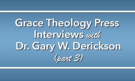 An Interview with Dr. Gary Derickson (Part 3)