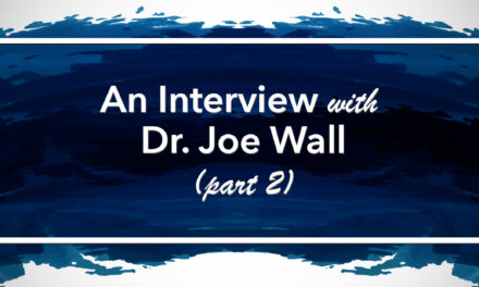 Grace Theology Press interviews Dr. Joe Wall, Director of Training Partnerships, East-West Ministries International