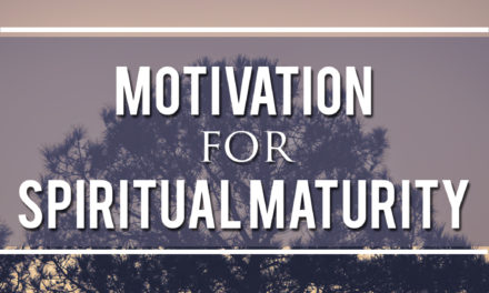 Motivation for Spiritual Maturity