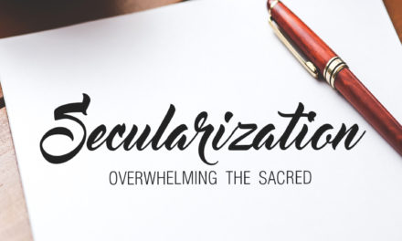Secularization Overwhelming the Sacred