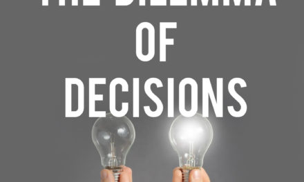 The Dilemma of Decisions