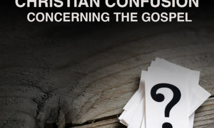 Christian Confusion – Concerning the Gospel