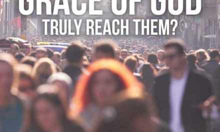 Can the Grace of God Truly Reach Them?