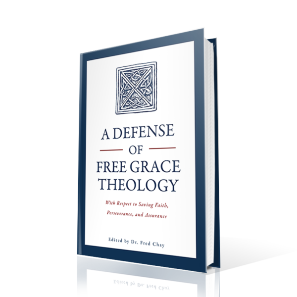 A Defense of Free Grace Theology, Dave Anderson, Fred Chay, Joseph Dillow, Ken Wilson, J. Paul Tanner