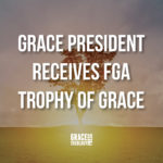 Grace President Receives FGA Trophy of Grace